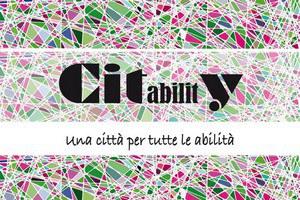 CITabilitY, una città per tutte le abilità: giovedì 22 marzo i risultati del percorso partecipato