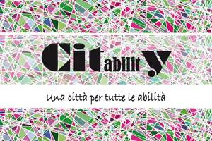 """""""CITabilitY: una città per tutte le abilità"""", giovedì 25 gennaio l'avvio del confronto pubblico aperto a tutti"""