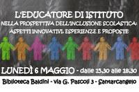 Lunedì 6 maggio un incontro formativo sul ruolo innovativo dell'educatore di istituto