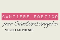 Ultime giornate di Cantiere poetico per Santarcangelo