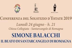 Vita e opere del Beato Simone Balacchi per la Conferenza del Solstizio d'estate 2019